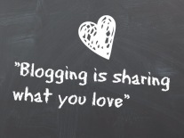 Blogging is sharing what you love